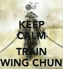 Keep calm & train wing chun