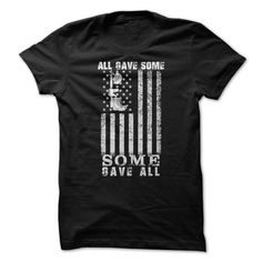 All gave some Some gave all T Shirts, Hoodie
