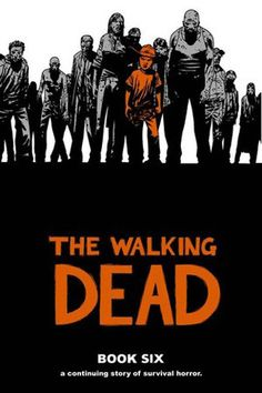 The Walking Dead, Book Six (The Walking Dead #61-72)
