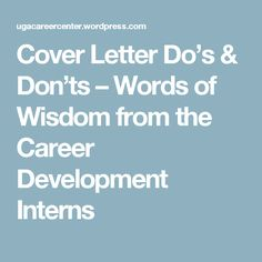 Cover Letter Do's & Don'ts – Words of Wisdom from the Career Development Interns