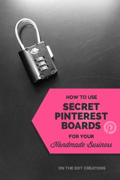 How to Use Secret Pinterest Boards for your Handmade Business {Interesting ideas here!}