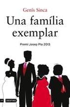 Una familia exemplar. de Genís Sinca http://aladi.diba.cat/record=b1703726~S171*cat