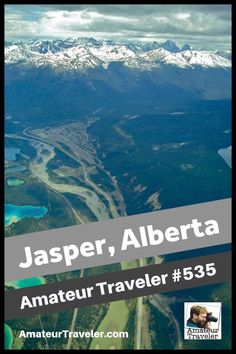 Travel to Jasper, Alberta - Amateur Traveler Episode 535