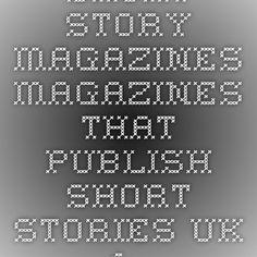 Short Story Magazines - Magazines That Publish Short Stories UK & USA - Christopher Fielden