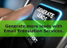 Generate more #leads with #Email #Translation Services.  #business #growth #growthhack #serviceability