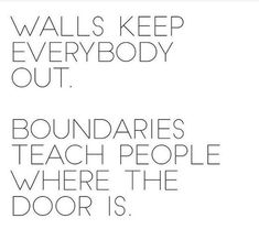 I love this quote. There is so much truth and wisdom in these simple sentences! Too often we build walls where we were meant to place boundaries Quotable Quotes, Wisdom Quotes, Quotes To Live By, Me Quotes, Motivational Quotes, Inspirational Quotes, Famous Quotes, Peace Quotes, Daily Quotes