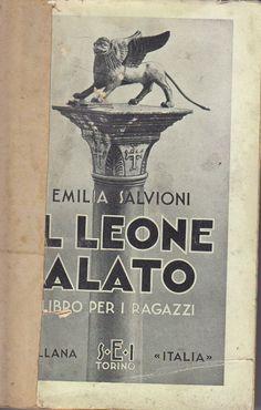 IL LEONE ALATO diEmilia Salvioni 1932 SEI Editore con numerose fotografie
