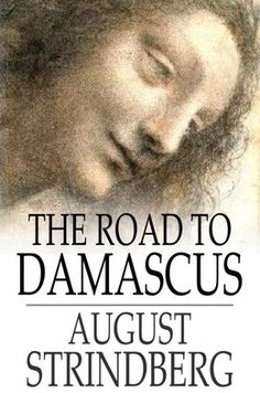 My favorite play- To Damascus by August Strindberg.  You can click on the picture to read the full text if you would like.