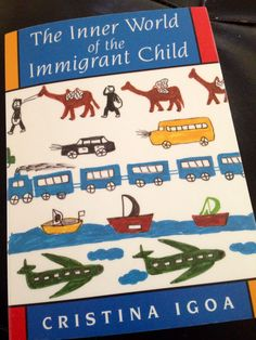 The Inner World of the Immigrant Child by Cristina Igoa  Three-fold intervention:  Cultural Academic Psychological  The importance of listening to the children. The importance of the feeling of having roots. The importance of understanding cultures. The importance of belonging.