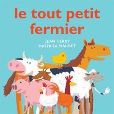 Ecole des loisirs - Le tout petit fermier - Matthieu Maudet