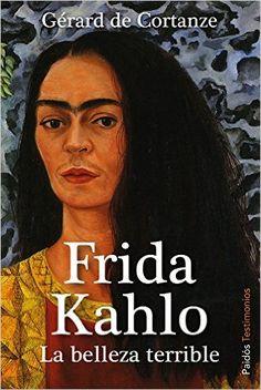 Frida Kahlo: La belleza terrible (Testimonios): Amazon.es: Gérard de Cortanze, Núria Petit Fontserè: Libros