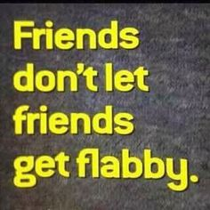 thats what friends are foooorrrrr