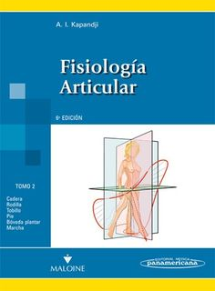 FISIOLOGÍA ARTICULAR - TOMO 2. MIEMBRO INFERIOR  Autores: A. I. Kapandji  ISBN: 9788498354591 Editorial: Editorial Medica…