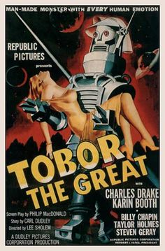 Tobor the Great is a 1954 American black-and-white science fiction film from Republic Pictures, about a robot named Tobor (robot spelled backwards) that is stolen by enemy agents to be used for evil purposes against the USA. Horror Movie Posters, Old Movie Posters, Classic Movie Posters, Movie Poster Art, Poster S, Cinema Posters, Horror Movies, Poster Prints, Art Prints