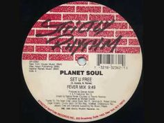Old School! One of my earliest House records. Planet Soul - Set U Free (Fever Mix)