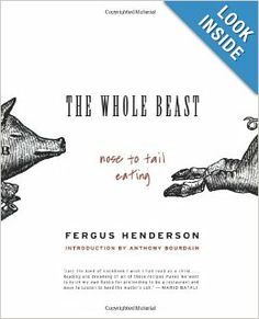 The Whole Beast: Nose to Tail Eating: Fergus Henderson: 9780060585365: Amazon.com: Books