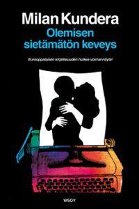 http://www.adlibris.com/fi/product.aspx?isbn=9510215171 | Nimeke: Olemisen sietämätön keveys - Tekijä: Milan Kundera - ISBN: 9510215171 - Hinta: 19,20 €