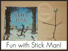 Stick Man Storybook and Craft Fun - Enchanted Homeschooling Mom Language Activities, Reading Activities, Literacy Activities, Preschool Books, Toddler Preschool, Toddler Books, Childrens Books, Stick Man, Library Lessons