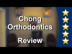 Chong Orthodontics Reviews - Dr. Scott Chong
