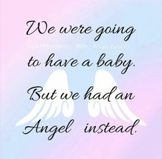 """We were going to have a Baby but we had an Angel instead!"""