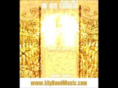 "Prophetic Worship - ""In His Courts"" by Lilyband Psalmist (+playlist)"
