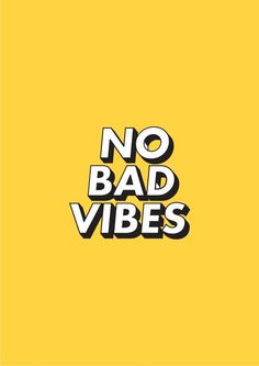 no bad vibes / quotes / phrases / lettering / tipography / yellow / frame Lettering, Typography, The Words, Words Quotes, Me Quotes, Sayings, Moment Quotes, Music Quotes, Positive Energie