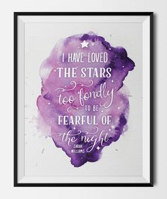 """""""I have loved the stars too fondly to be fearful of the night"""" - printable wall art quote to download and print."""