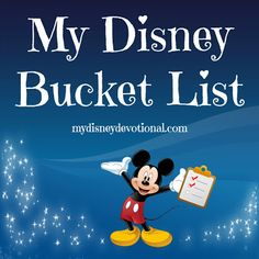 My Disney Devotional: My Disney Bucket List - - - I think I'll use this as inspiration to make my own!