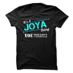 awesome It's JOYA Name T-Shirt Thing You Wouldn't Understand and Hoodie Check more at http://hobotshirts.com/its-joya-name-t-shirt-thing-you-wouldnt-understand-and-hoodie.html