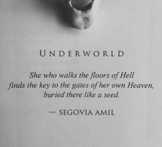 Sometimes you have to walk through hell  to get to heaven.