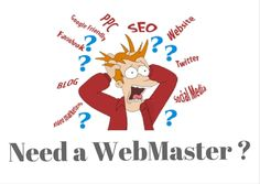 Need a WebMaster? Wh