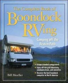Heres Your Guide to Camping Off the Beaten Path Ever feel frustrated by crowded RV parks? Yearn to camp out in the wild beside a babbling mountain brook or before a remote panoramic vista? Bill and Ja
