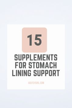15 Supplements for Stomach Lining Support - A Gutsy Girl L Glutamine Benefits, Digestive Bitters, Leaky Gut Diet, Mastic Gum, Best Probiotic, Adrenal Fatigue, Reduce Inflammation, Gut Health