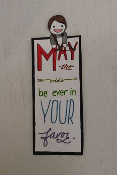 """Hunger Games bookmark: """"May the odds be ever in your favor."""""""