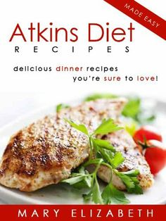 Atkins Diet Recipes: 21 Delicious Low Carb Dinner Recipes The Whole Family Will Love! by Mary Williams. $3.49. 54 pages