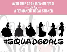 Disney Princess Inspired Squad Goals Vinyl Decal Iron On