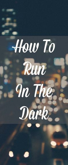 The Do's & Don't of running in the dark - Make sure you don't get caught out! here's everything you need to know.