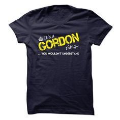 #administrators... Cool T-shirts (Best TShirts) Its A Gordon Thing at HockeyTshirts  Design Description: We ship internationally and if you dont absolutely love your print, well take it back.    Buy it now because these shirts are NOT available in stores.  If you don't completely lo...