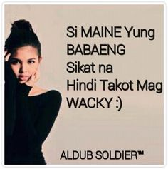 Maine Mendoza Maine Mendoza, Alden Richards, Ideal Girl, Some Inspirational Quotes, Random Thoughts, First Names, Attraction, Idol, Celebrity