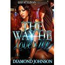 The Way He Loves Me - Kindle edition by Diamond Johnson. Literature & Fiction Kindle eBooks @ Amazon.com.