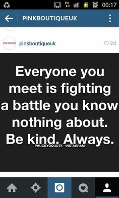 Be kind. Always