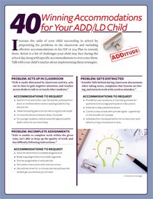 40 School Accommodations That Work - a free copy of 40 School Accommodations and receive e-mail updates on ADHD and learning disabilities.