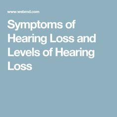 Symptoms of Hearing Loss and Levels of Hearing Loss