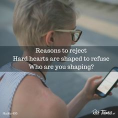 People are shaped by various reasons which lead them to reject God. Find help at RickThomas. Haiku, Believe, Haikou, Faith