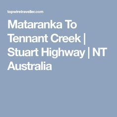 Mataranka To Tennant Creek | Stuart Highway | NT Australia