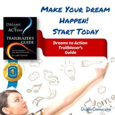 Use these tools to follow your passion. Dreams to Action Trailblazer's Guide, http://www.amazon.com/Dreams-Action-Trailblazers-Guide-Connor/dp/0991487206