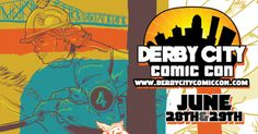 Derby City Comic Con - An end of June Comic Con great for fans of all ages.