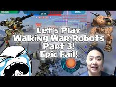 Let's Play Walking War Robots - Part 3 - Team Fight Epic Fail! - YouTube
