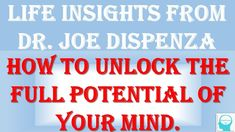 Life Insights from Dr Joe Dispenza Weekly Inspirational Quotes, Mind Power, Insight, Stress, Mindfulness, Songs, Thoughts, Life, Anxiety