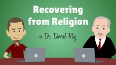 Recovering from Religion with Dr. Darrel Ray